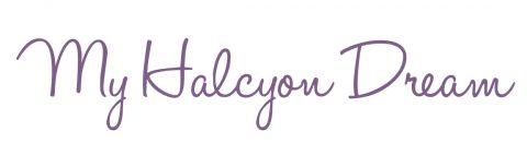 My Halcyon Dream